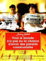 Tout le monde n'a pas eu la chance d'avoir des parents communistes